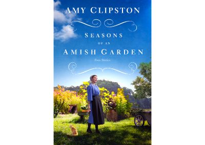 Seasons of an Amish Garden: Four Amish Stories (Releasing 1/8/19)